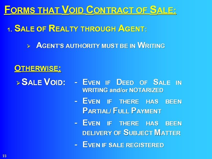 FORMS THAT VOID CONTRACT OF SALE: SALE OF REALTY THROUGH AGENT: 1. Ø AGENT'S