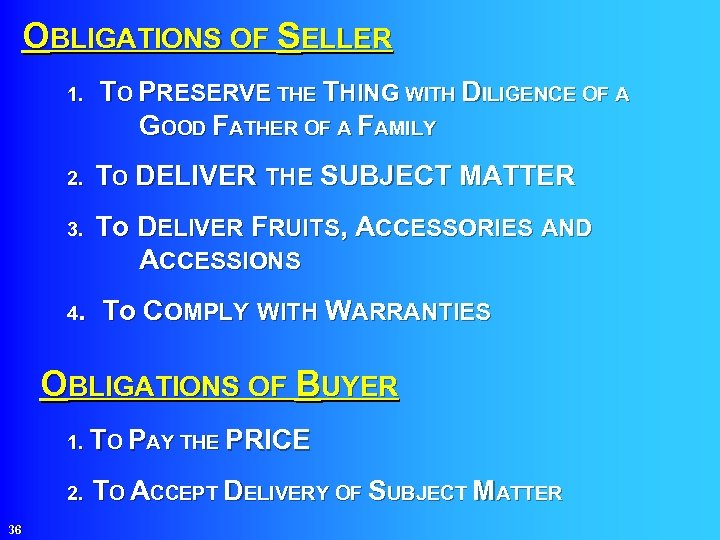 OBLIGATIONS OF SELLER 1. TO PRESERVE THING WITH DILIGENCE OF A GOOD FATHER OF
