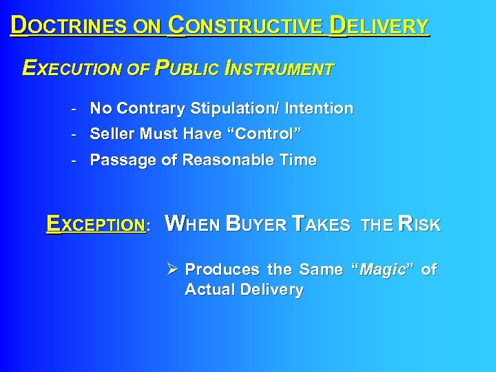 DOCTRINES ON CONSTRUCTIVE DELIVERY EXECUTION OF PUBLIC INSTRUMENT - No Contrary Stipulation/ Intention -
