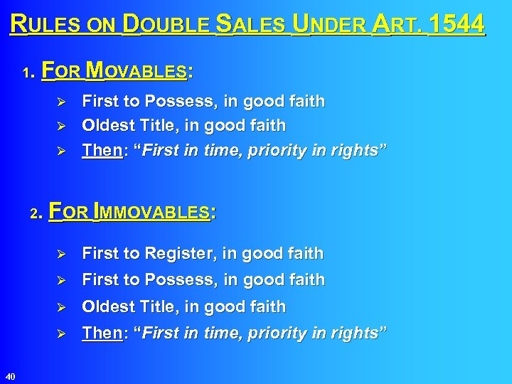 RULES ON DOUBLE SALES UNDER ART. 1544 FOR MOVABLES: 1. Ø Ø Ø First