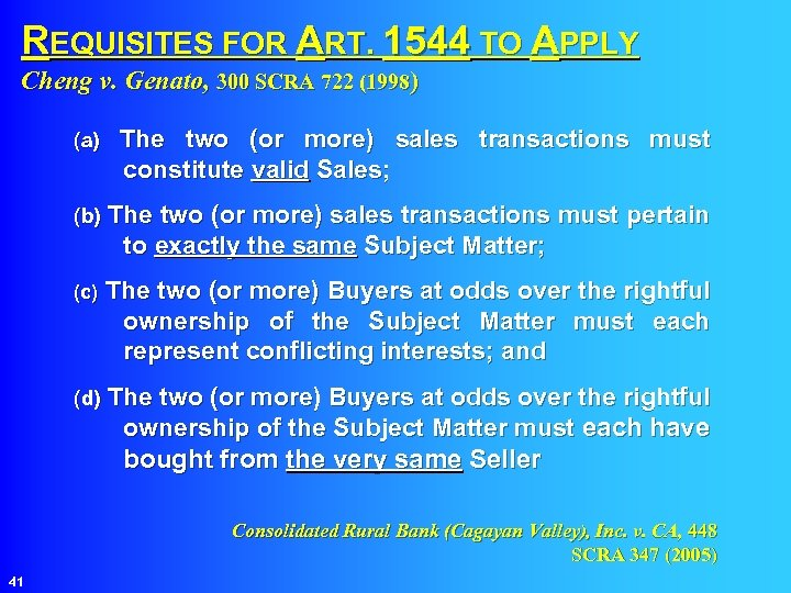 REQUISITES FOR ART. 1544 TO APPLY Cheng v. Genato, 300 SCRA 722 (1998) (a)