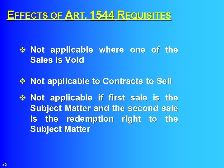 EFFECTS OF ART. 1544 REQUISITES v Not applicable where one of the Sales is