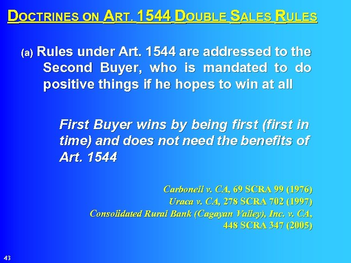 DOCTRINES ON ART. 1544 DOUBLE SALES RULES (a) Rules under Art. 1544 are addressed