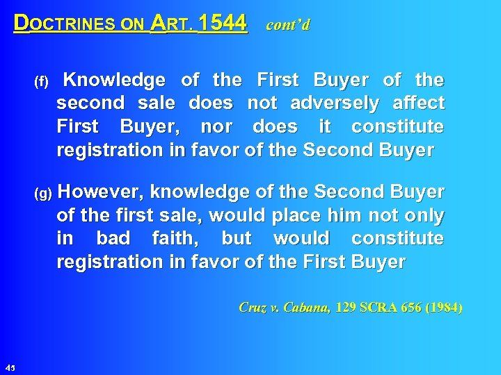 DOCTRINES ON ART. 1544 cont'd (f) Knowledge of the First Buyer of the second