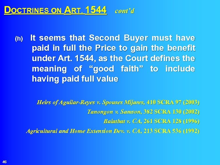 DOCTRINES ON ART. 1544 cont'd (h) It seems that Second Buyer must have paid