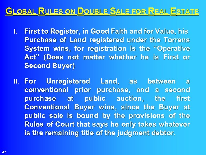 GLOBAL RULES ON DOUBLE SALE FOR REAL ESTATE I. II. 47 First to Register,