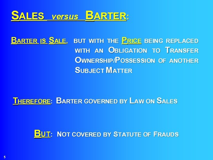 SALES versus BARTER: BARTER IS SALE, BUT WITH THE PRICE BEING REPLACED WITH AN