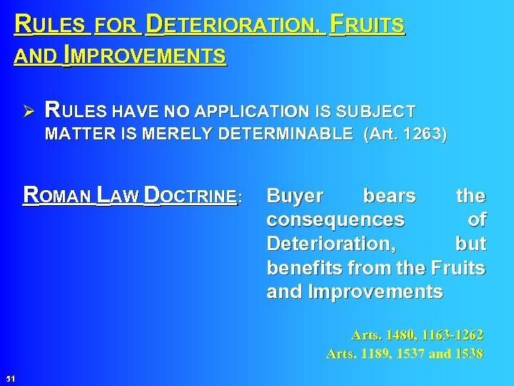 RULES FOR DETERIORATION, FRUITS AND IMPROVEMENTS Ø RULES HAVE NO APPLICATION IS SUBJECT MATTER