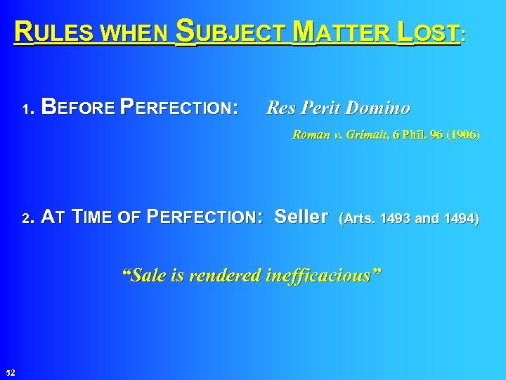 RULES WHEN SUBJECT MATTER LOST: BEFORE PERFECTION: Res Perit Domino 1. Roman v. Grimalt,