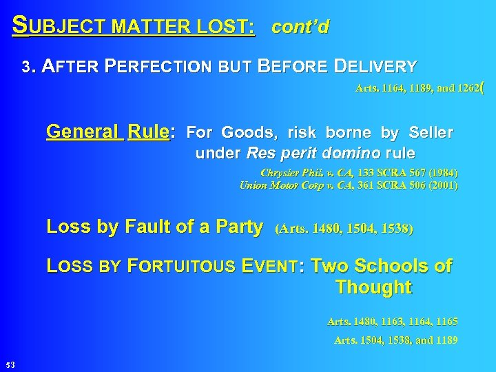 SUBJECT MATTER LOST: cont'd 3. AFTER PERFECTION BUT BEFORE DELIVERY Arts. 1164, 1189, and