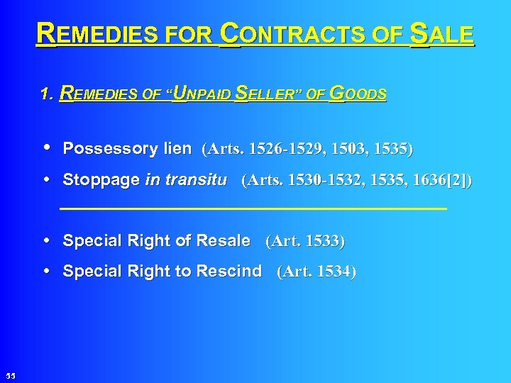 """REMEDIES FOR CONTRACTS OF SALE 1. REMEDIES OF """"UNPAID SELLER"""" OF GOODS • Possessory"""