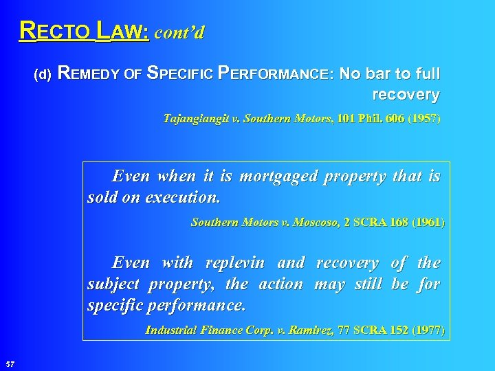 RECTO LAW: cont'd (d) REMEDY OF SPECIFIC PERFORMANCE: No bar to full recovery
