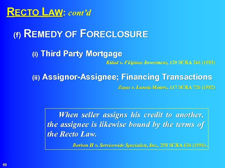 RECTO LAW: cont'd (f) REMEDY OF FORECLOSURE (i) Third Party Mortgage Ridad v.