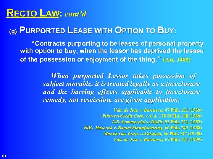 """RECTO LAW: cont'd PURPORTED LEASE WITH OPTION TO BUY: (g) """"Contracts purporting to"""