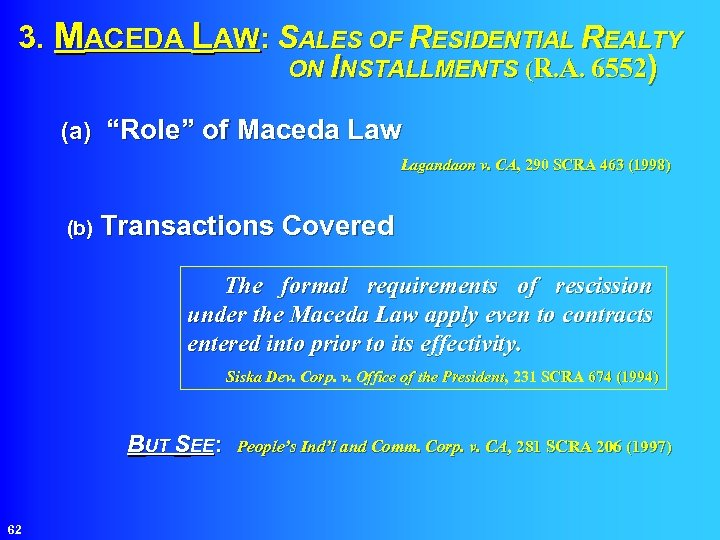 """3. MACEDA LAW: SALES OF RESIDENTIAL REALTY ON INSTALLMENTS (R. A. 6552) (a) """"Role"""""""