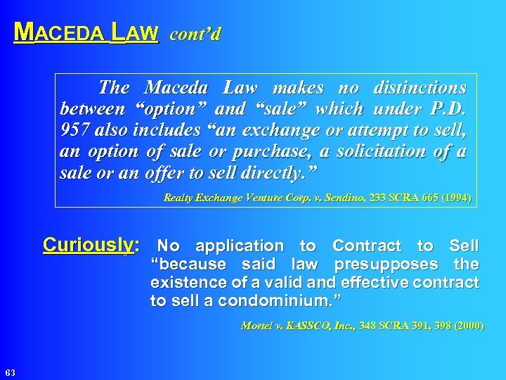 """MACEDA LAW cont'd The Maceda Law makes no distinctions between """"option"""" and """"sale"""" which"""