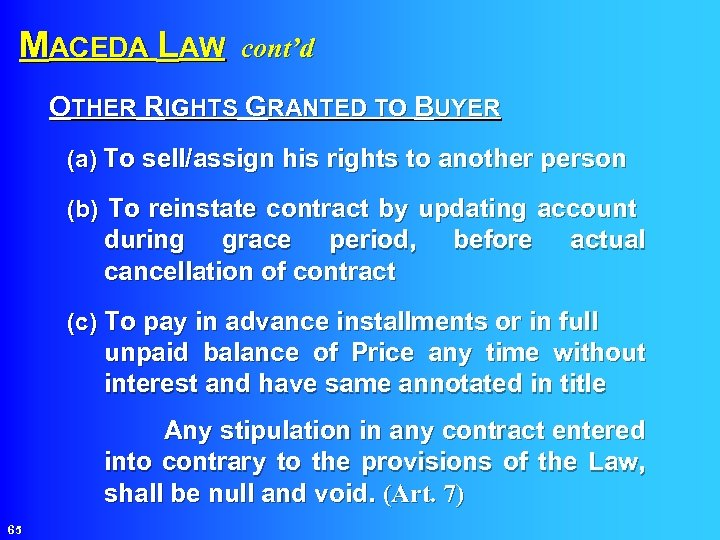 MACEDA LAW cont'd OTHER RIGHTS GRANTED TO BUYER (a) To sell/assign his rights to