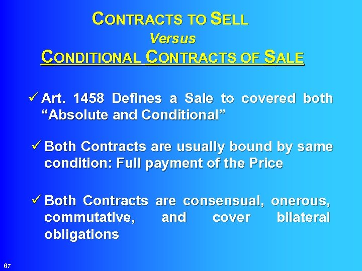 CONTRACTS TO SELL Versus CONDITIONAL CONTRACTS OF SALE ü Art. 1458 Defines a Sale