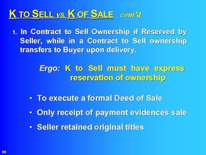 K TO SELL VS. K OF SALE cont'd 1. In Contract to Sell Ownership