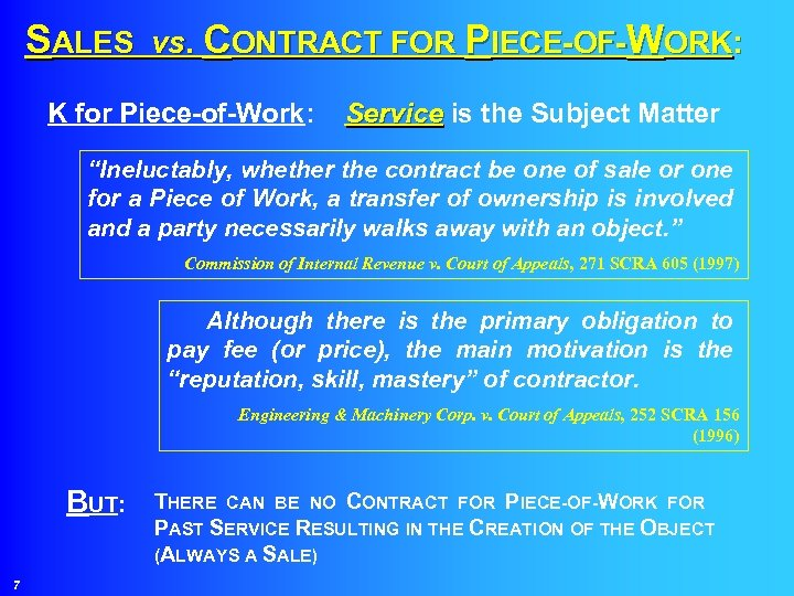 SALES vs. CONTRACT FOR PIECE-OF-WORK: K for Piece-of-Work: Service is the Subject Matter Service