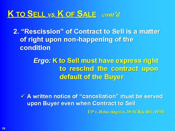 """K TO SELL VS. K OF SALE cont'd 2. """"Rescission"""" of Contract to Sell"""