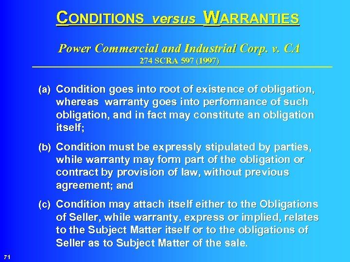 CONDITIONS versus WARRANTIES Power Commercial and Industrial Corp. v. CA 274 SCRA 597 (1997)