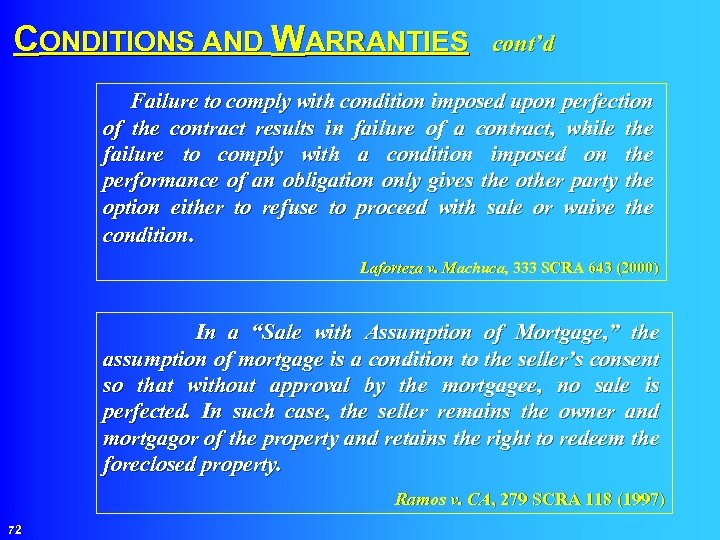 CONDITIONS AND WARRANTIES cont'd Failure to comply with condition imposed upon perfection of the