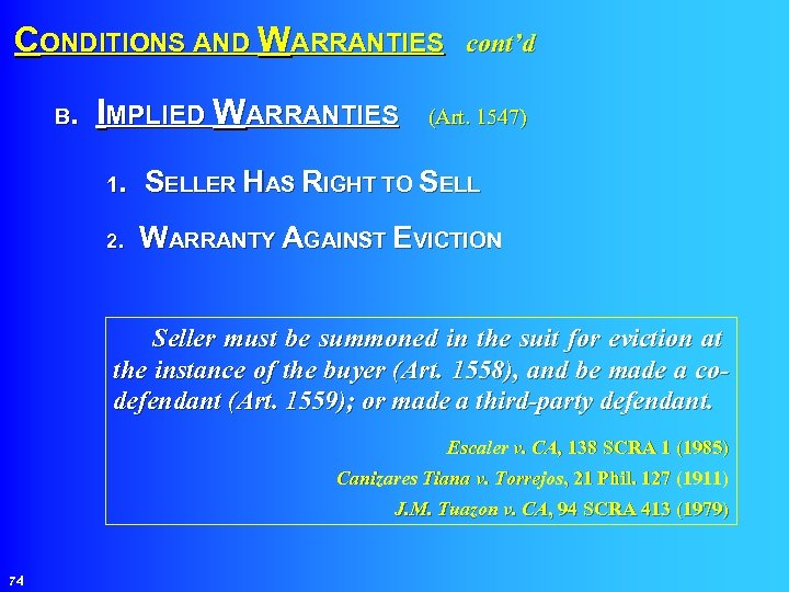 CONDITIONS AND WARRANTIES cont'd IMPLIED WARRANTIES (Art. 1547) B. 1. SELLER HAS RIGHT TO