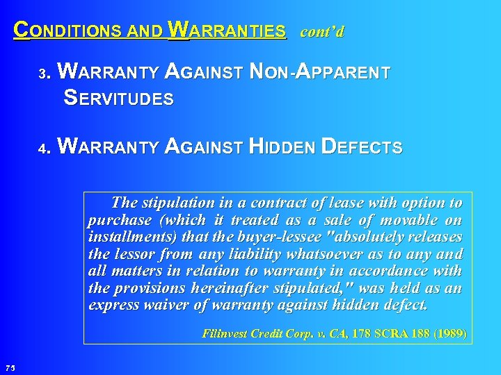 CONDITIONS AND WARRANTIES cont'd WARRANTY AGAINST NON-APPARENT SERVITUDES 3. WARRANTY AGAINST HIDDEN DEFECTS 4.
