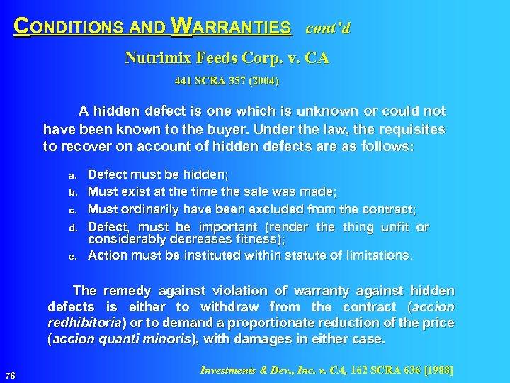 CONDITIONS AND WARRANTIES cont'd Nutrimix Feeds Corp. v. CA 441 SCRA 357 (2004) A