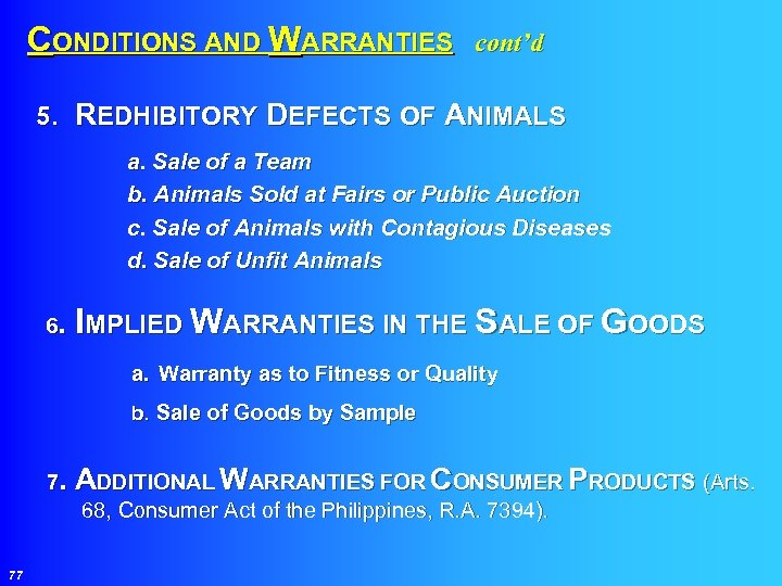 CONDITIONS AND WARRANTIES cont'd 5. REDHIBITORY DEFECTS OF ANIMALS a. Sale of a Team