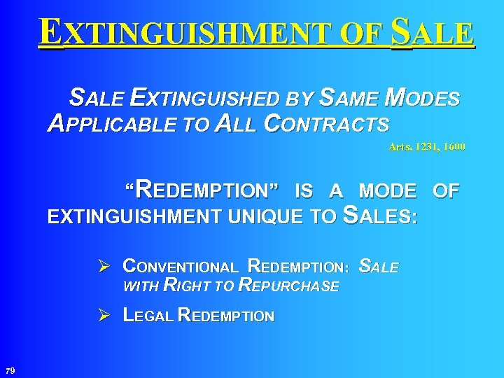 EXTINGUISHMENT OF SALE EXTINGUISHED BY SAME MODES APPLICABLE TO ALL CONTRACTS Arts. 1231, 1600