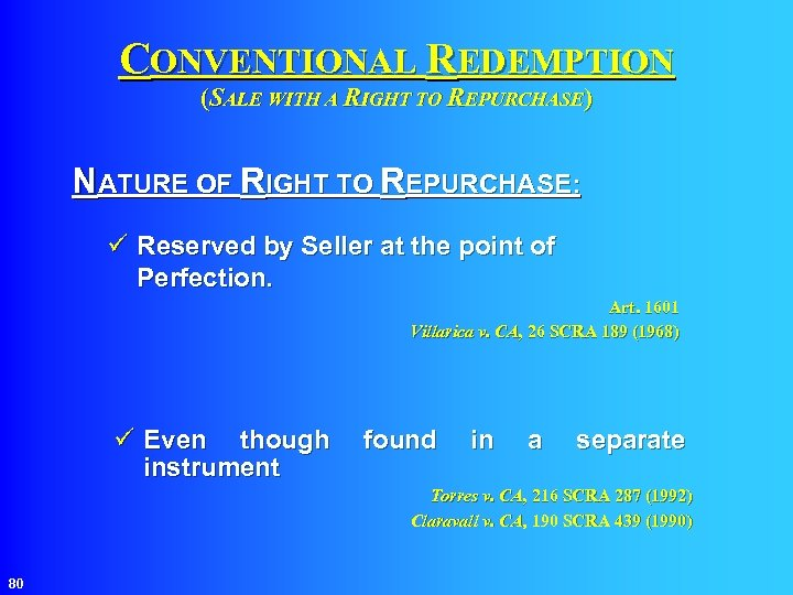 CONVENTIONAL REDEMPTION (SALE WITH A RIGHT TO REPURCHASE) NATURE OF RIGHT TO REPURCHASE: ü