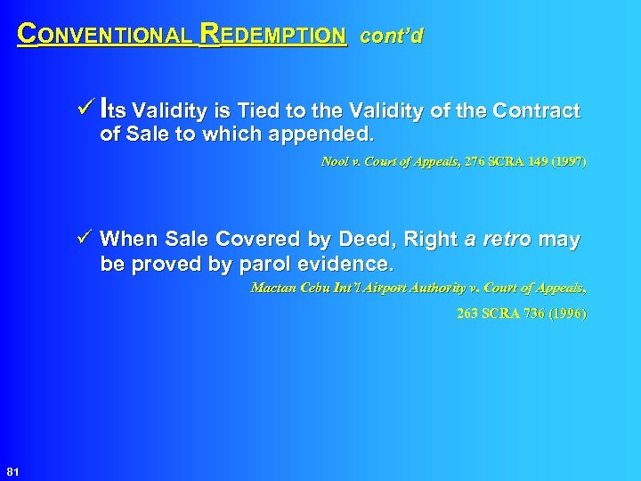 CONVENTIONAL REDEMPTION cont'd ü Its Validity is Tied to the Validity of the Contract