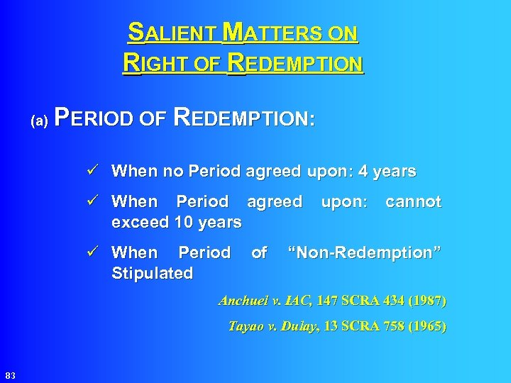 SALIENT MATTERS ON RIGHT OF REDEMPTION PERIOD OF REDEMPTION: (a) ü When no Period