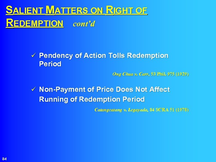 SALIENT MATTERS ON RIGHT OF REDEMPTION cont'd ü Pendency of Action Tolls Redemption Period