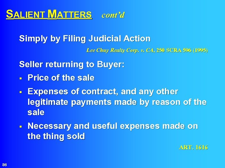 SALIENT MATTERS cont'd Simply by Filing Judicial Action Lee Chuy Realty Corp. v. CA,
