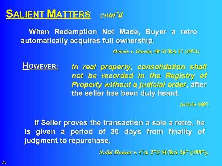 SALIENT MATTERS cont'd When Redemption Not Made, Buyer a retro automatically acquires full ownership.