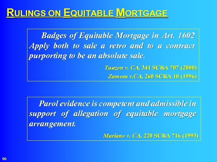 RULINGS ON EQUITABLE MORTGAGE Badges of Equitable Mortgage in Art. 1602 Apply both to