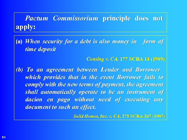 Pactum Commissorium principle does not apply: (a) When security for a debt is also
