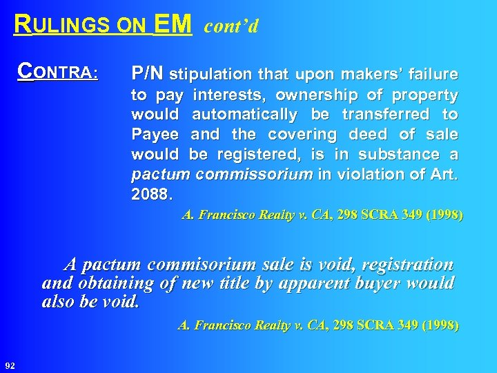 RULINGS ON EM CONTRA: cont'd P/N stipulation that upon makers' failure to pay interests,
