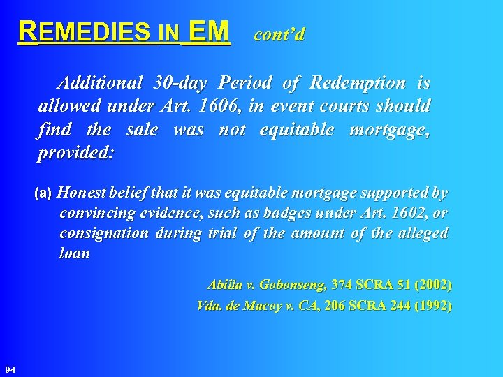 REMEDIES IN EM cont'd Additional 30 -day Period of Redemption is allowed under Art.