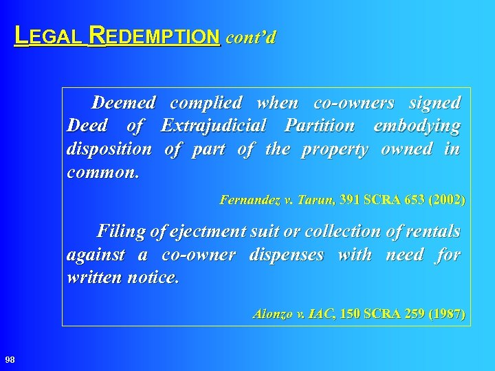 LEGAL REDEMPTION cont'd Deemed complied when co-owners signed Deed of Extrajudicial Partition embodying disposition