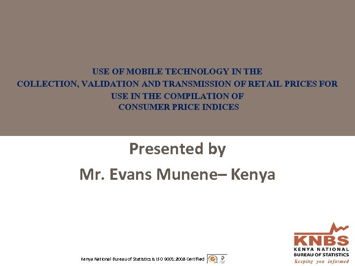 USE OF MOBILE TECHNOLOGY IN THE COLLECTION, VALIDATION AND TRANSMISSION OF RETAIL PRICES FOR