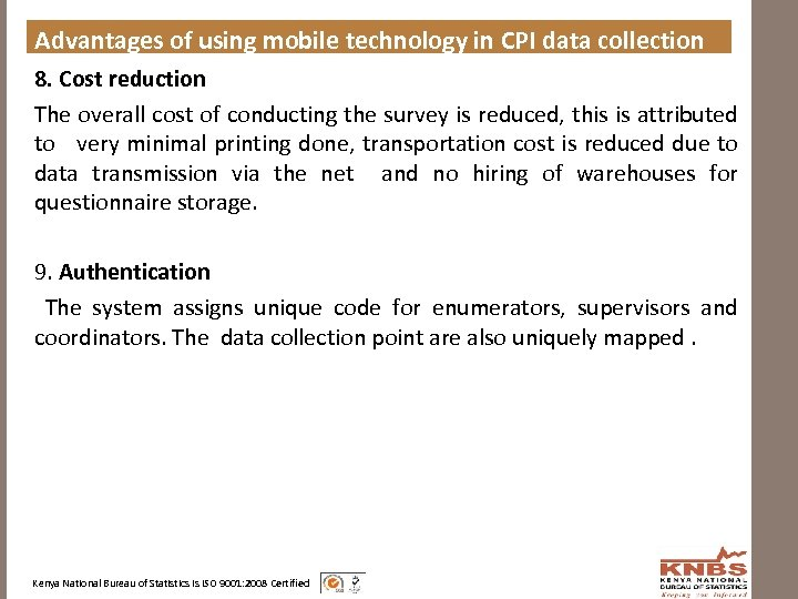 Advantages of using mobile technology in CPI data collection 8. Cost reduction The overall
