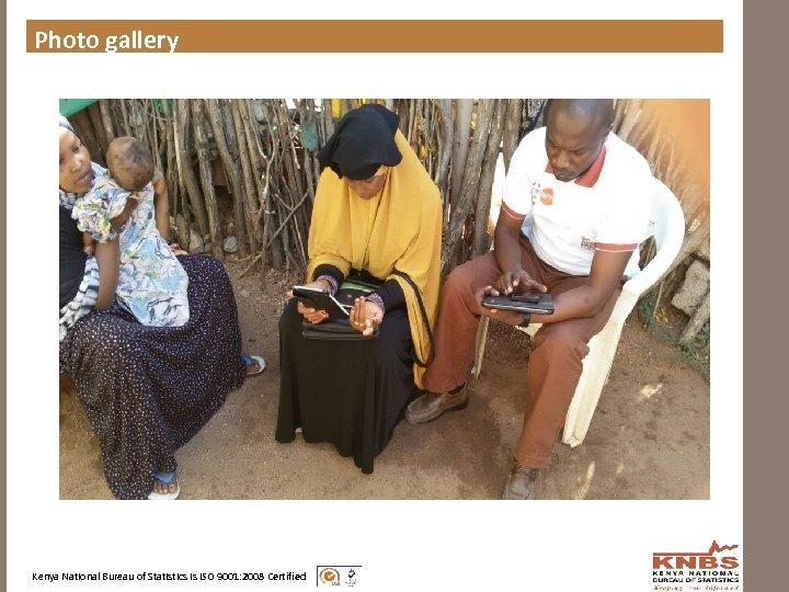 Photo gallery Kenya National Bureau of Statistics is ISO 9001: 2008 Certified