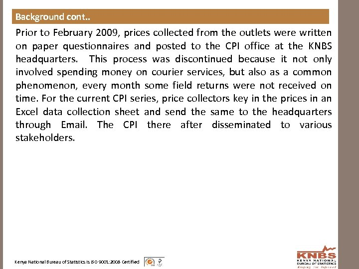 Background cont. . Prior to February 2009, prices collected from the outlets were written