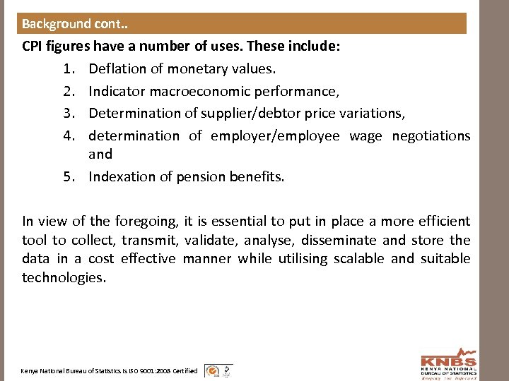 Background cont. . CPI figures have a number of uses. These include: 1. Deflation