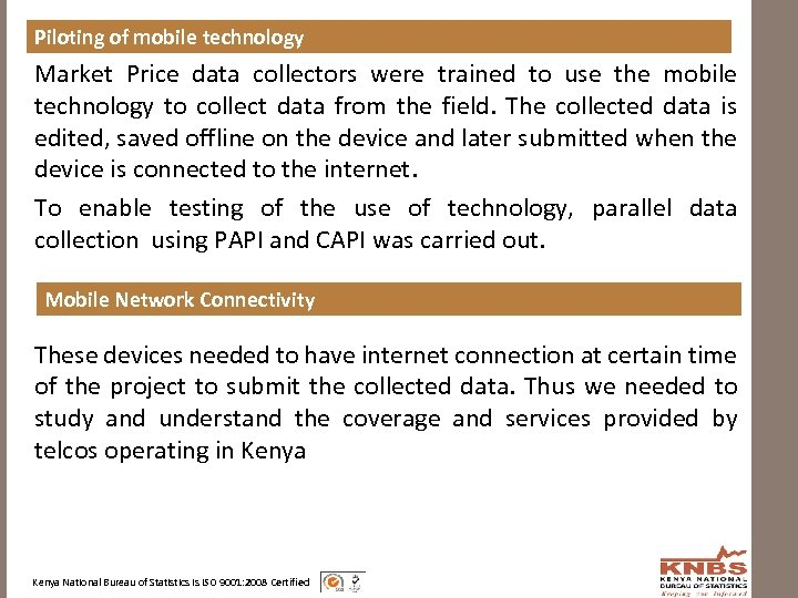 Piloting of mobile technology Market Price data collectors were trained to use the mobile