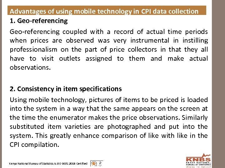 Advantages of using mobile technology in CPI data collection 1. Geo-referencing coupled with a